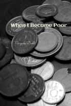 When I Became Poor ebook by Suzann Dodd