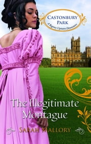 The Illegitimate Montague ebook by Sarah Mallory