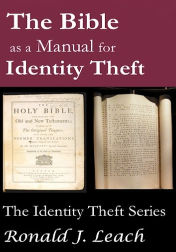 The Bible as a Manual for Identity Theft ebook by Ronald J. Leach