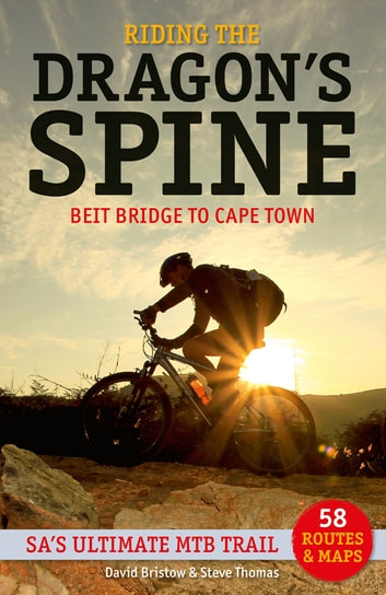 Riding the dragons spine ebook by david bristow 9781920545291 riding the dragons spine beit bridge to cape town sas ultimate mtb trail fandeluxe Gallery