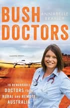 Bush Doctors ebook by Annabelle Brayley