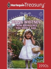 I Now Pronounce You Mom & Dad ebook by Diana Whitney