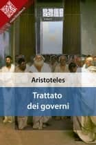 Trattato dei governi ebook by Aristotele, Aristoteles