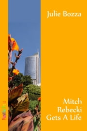 Mitch Rebecki Gets a Life ebook by Julie Bozza