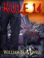 Rule 14 ebook by William Blackwell