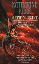 A Time of Justice ebook by Katharine Kerr