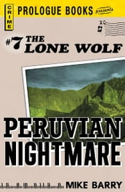Lone Wolf #7: Peruvian Nightmare ebook by Mike Barry