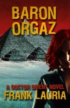Baron Orgaz ebook by Frank Lauria