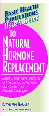 User's Guide to Natural Hormone Replacement ebook by Kathleen Barnes