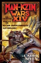 Man-Kzin Wars XIV ebook by Larry Niven