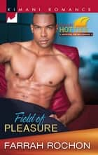 Field of Pleasure ebook by Farrah Rochon