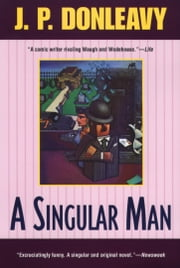 A Singular Man ebook by J. P. Donleavy