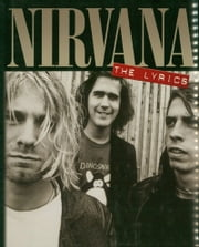 Nirvana - The Lyrics ebook by Nirvana