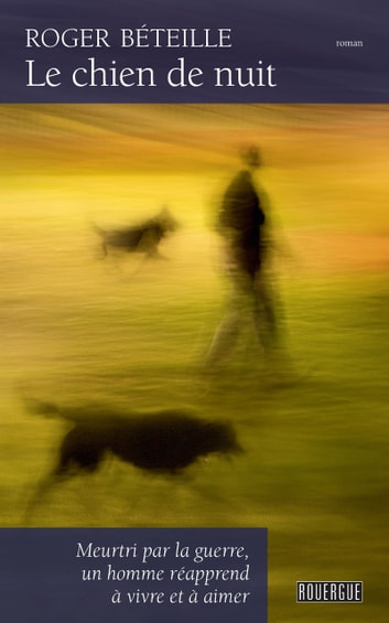 Le chien de nuit ebook by Roger Beteille