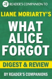 What Alice Forgot by Liane Moriarty | Digest & Review ebook by Reader's Companions