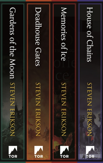 Malazan Book of the Fallen: Books 1-4 - Gardens of the Moon, Deadhouse Gates, Memories of Ice, House of Chains ebook by Steven Erikson
