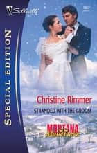 Stranded with the Groom ebook by Christine Rimmer