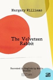 The Velveteen Rabbit (with audio) - Read-aloud eBook with English audio narration for language learning ebook by Margery Williams