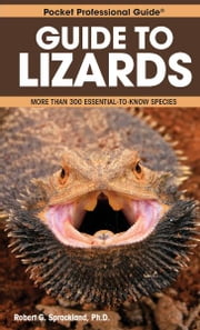 Guide to Lizards ebook by Robert G. Sprackland, Ph.D.