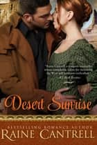 Desert Sunrise ebook by Raine Cantrell