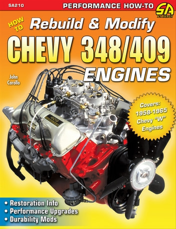 How to Rebuild & Modify Chevy 348/409 Engines ebook by John Carollo