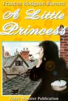 A Little Princess - With 21 Original Illustrations, Audio Book link and Movie Link ebook by Frances Hodgson Burnett