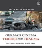 German Cinema - Terror and Trauma ebook by Thomas Elsaesser