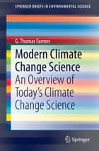 Modern Climate Change Science ebook by G. Thomas Farmer