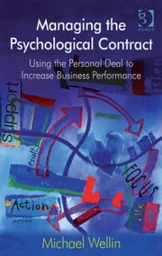 Managing the Psychological Contract - Using the Personal Deal to Increase Business Performance ebook by Mr Michael Wellin