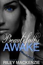 Beautifully Awake ebook by
