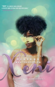 Xeni: A Marriage of Inconvenience - Loose Ends, #2 ebook by Rebekah Weatherspoon
