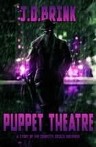 Puppet Theatre ebook by J. D. Brink