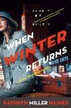 When Winter Returns - A Rosie Winter Mystery ebook by Kathryn Miller Haines