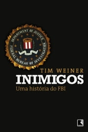 Inimigos ebook by Tim Weiner