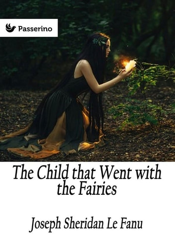 The Child that Went with the Fairies ebook by Joseph Sheridan Le Fanu