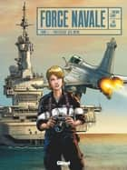 Force Navale - Tome 01 - Forteresse des Mers ebook by Thierry Lamy, Luc Brahy