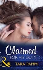 Claimed for His Duty (Mills & Boon Modern) (Greek Tycoons Tamed, Book 1) ekitaplar by Tara Pammi