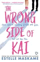The Wrong Side of Kai ebook by Estelle Maskame