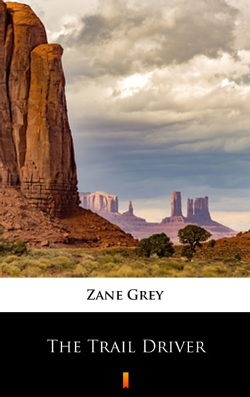 The Trail Driver ekitaplar by Zane Grey