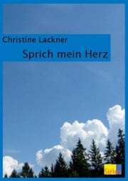 Sprich mein Herz ebook by Christine Lackner