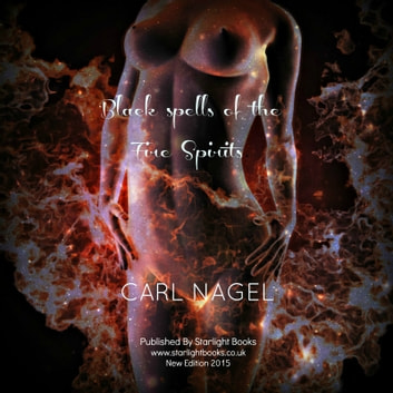Black Spells of the Fire Spirits ebook by Carl Nagel