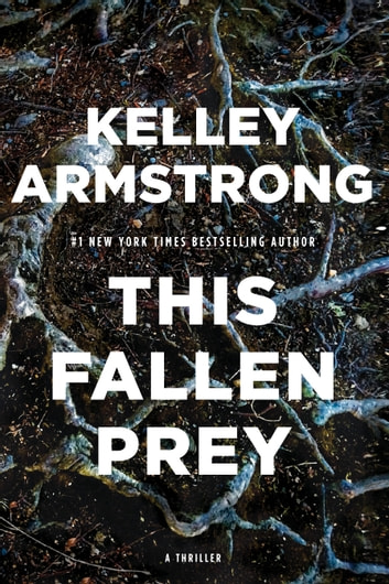 This Fallen Prey - A Rockton Thriller (City of the Lost 3) ebook by Kelley Armstrong