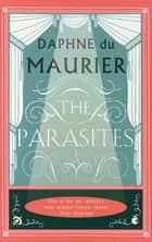 The Parasites ebook by Daphne Du Maurier, Julie Myerson