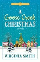 A Goose Creek Christmas ebook by Virginia Smith