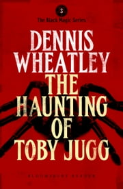 The Haunting of Toby Jugg ebook by Dennis Wheatley