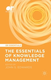 The Essentials of Knowledge Management ebook by John S. Edwards