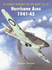 Hurricane Aces 1941?45 ebook by Andrew Thomas,John Weal