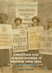 Christian and Jewish Women in Britain, 1880-1940 - Living with Difference ebook by Anne Summers
