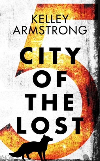 City of the Lost: Part Five eBook by Kelley Armstrong