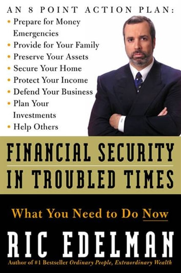 Financial Security in Troubled Times - What You Need to Do Now ebook by Ric Edelman